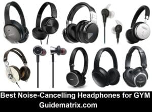 Best Noise-Cancelling Headphones for GYM