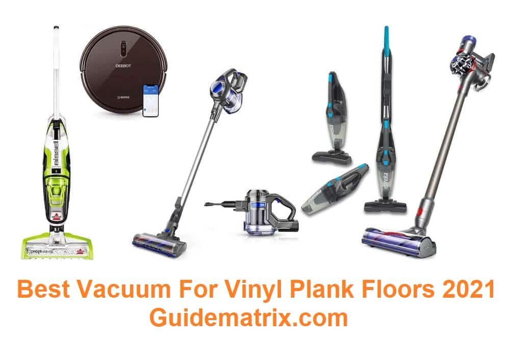 Best Vacuum For Vinyl Plank Floors 2021 - Unbiased Reviews & Buyer's Guide
